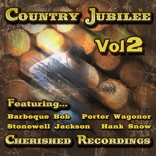 Play & Download Country Jubilee Vol 2 by Various Artists | Napster
