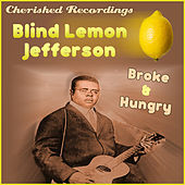 Play & Download Broke And Hungry by Blind Lemon Jefferson | Napster