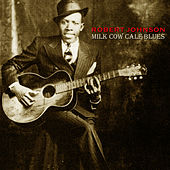 Play & Download Milk Cow Calf Blues by Robert Johnson | Napster