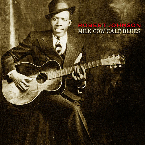 Milk Cow Calf Blues von Robert Johnson