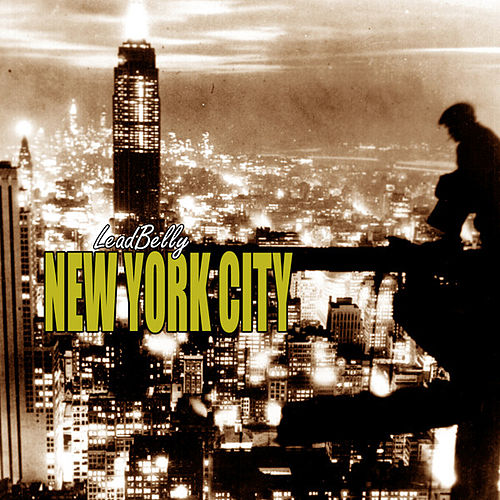 New York City by Leadbelly
