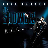 Play & Download Mr. Showbiz (Edited) by Nick Cannon | Napster