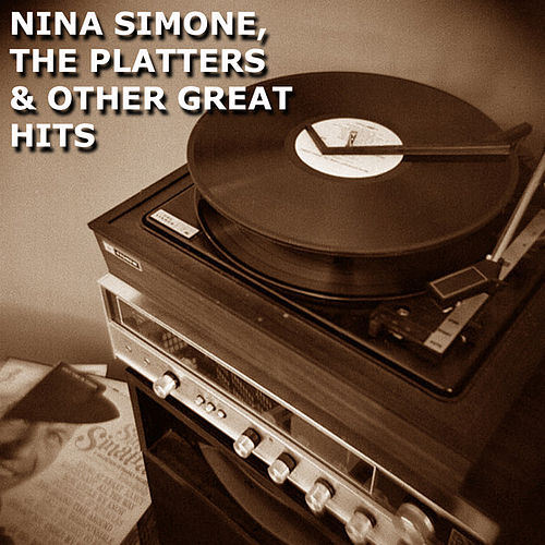 Play & Download Nina Simone, The Platters & Other Great Hits by Various Artists | Napster