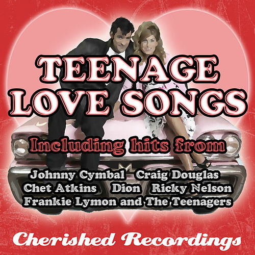 Play & Download Teenage Love Songs by Various Artists | Napster