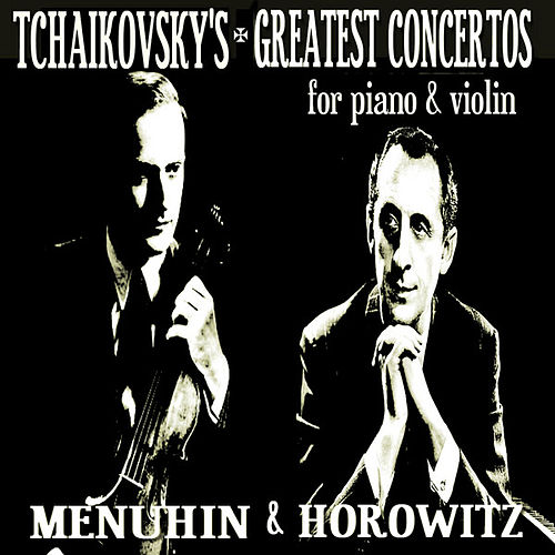 Play & Download Tchaikovsky's Greatest Concertos for Piano and Violin by Various Artists | Napster