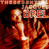 Play & Download The Essential by Jacques Brel | Napster
