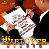 Play & Download The Employer Riddim by Various Artists | Napster