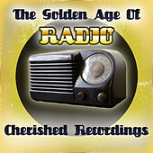 The Golden Age Of Radio by Various Artists