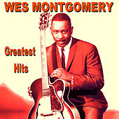 Wes Montgomery Greatest Hits by Wes Montgomery