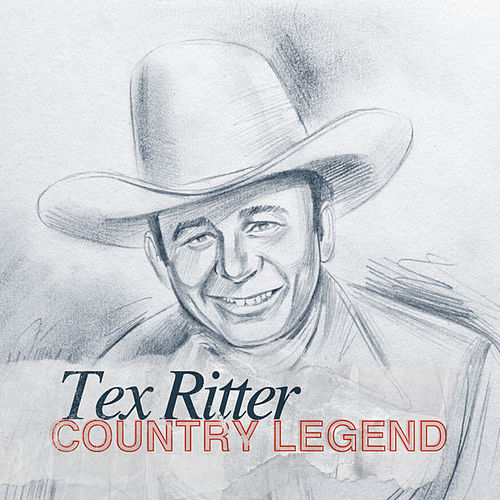 Play & Download Country Legend - Tex Ritter by Tex Ritter | Napster