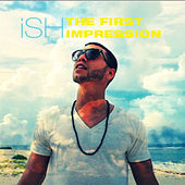 The First Impression. by Ish