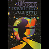 Play & Download The World is Waiting for You ~ Cosmic Cliffnotes for the Ride by Faith Rivera | Napster