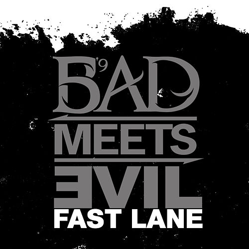 Fast Lane by Bad Meets Evil
