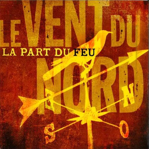 Play & Download La Part du Feu by Le Vent du Nord   Napster