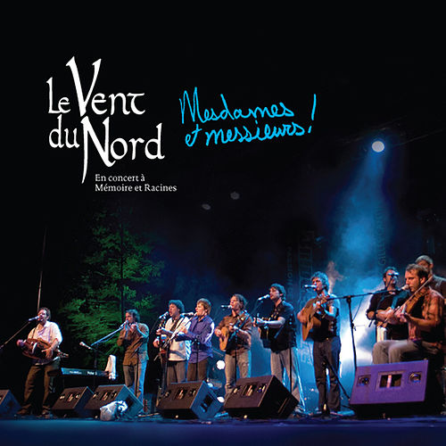 Play & Download Mesdames et Messieurs! by Le Vent du Nord | Napster