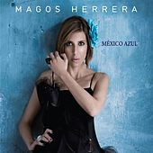 Play & Download Mexico Azul by Magos Herrera | Napster