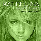 Dancing Tonight (Effect-O Latin Mix) by Kat DeLuna
