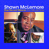 Play & Download One Percent Miracle Any Minute Now by Shawn McLemore | Napster