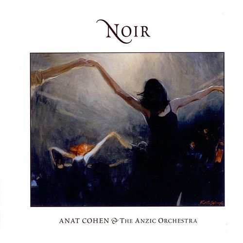Play & Download Noir by Anat Cohen | Napster