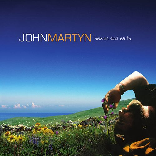 Heaven and Earth by John Martyn
