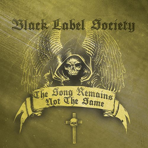 Play & Download The Song Remains Not The Same by Black Label Society | Napster