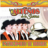 Play & Download Intercambio De Drogas by Los Altenos De La Sierra (1) | Napster
