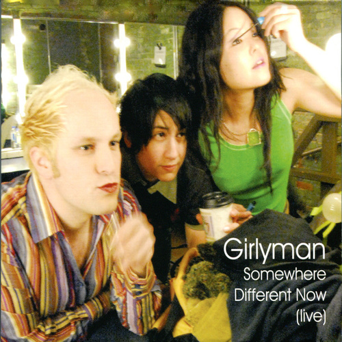 Somewhere Different Now - Live by Girly Man