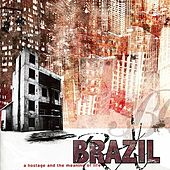 Play & Download A Hostage & The Meaning Of Life by Brazil   Napster