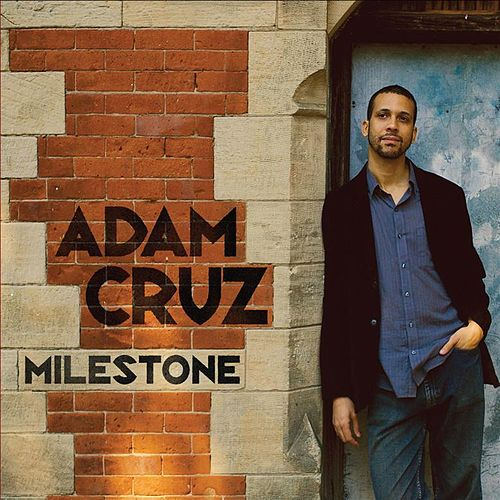 Play & Download Milestone by Adam Cruz | Napster