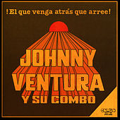 El Que Venga Atrás Que Arree by Johnny Ventura