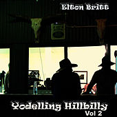 Play & Download Yodelling Hillbilly Vol. 2 by Elton Britt | Napster