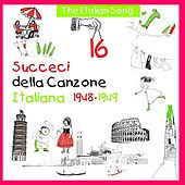 The Italian Song - Succeci della Canzone Italiana  1948 -1949, Volume 16 by Various Artists