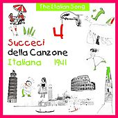 Play & Download The Italian Song - Succeci della Canzone Italiana 1941, Volume 4 by Various Artists | Napster