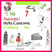 The Italian Song: Succeci Della Canzone Italiana 1943, Vol. 7 by Various Artists