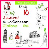 Play & Download The Italian Song: Succeci Della Canzone Italiana 1946, Vol. 10 by Various Artists | Napster