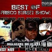 Best of Frisco Street Show: Messy Marv, Jacka, San Quinn & Husalah by Messy Marv