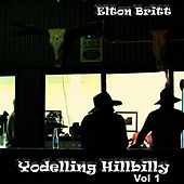 Yodelling Hillbilly Vol. 1 by Elton Britt