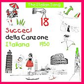 Play & Download The Italian Song - Succeci della Canzone Italiana  1950, Volume 18 by Various Artists | Napster