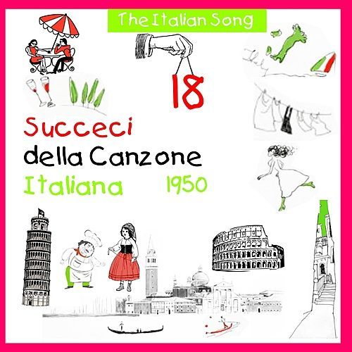 The Italian Song - Succeci della Canzone Italiana  1950, Volume 18 by Various Artists