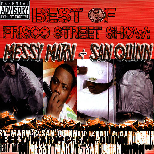 Play & Download Best of Frisco Street Show: Messy Marv & San Quinn by Messy Marv | Napster