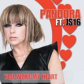 Play & Download You Woke My Heart by Pandora | Napster