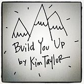 Play & Download Build You Up by Kim Taylor | Napster