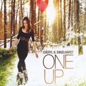 One Up by Cheryl B. Engelhardt
