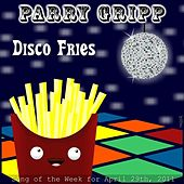 Play & Download Disco Fries - Single by Parry Gripp | Napster
