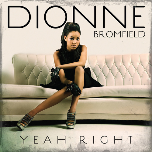 Play & Download Yeah Right by Dionne Bromfield | Napster