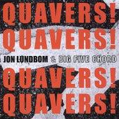 Play & Download Quavers! Quavers! Quavers! Quavers! by Jon Lundbom | Napster