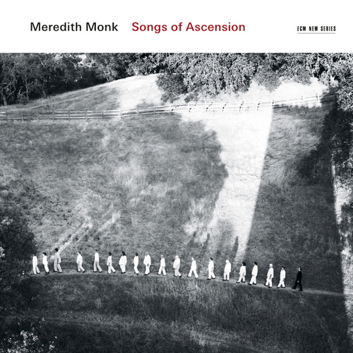 Songs Of Ascension by Meredith Monk