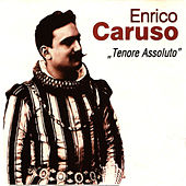 Play & Download Tenore Assoluto by Enrico Caruso | Napster