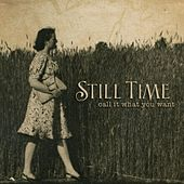 Play & Download Call It What You Want by Still Time | Napster
