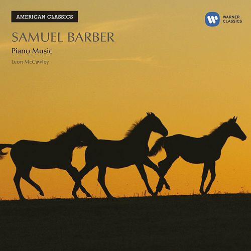 Play & Download American Classics: Samuel Barber; Excursions; Souvenirs; Sonata by Leon McCawley | Napster